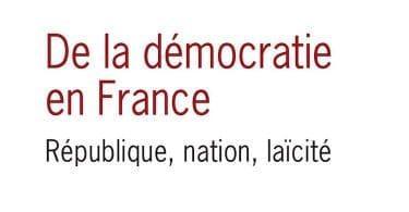 Dominique Schnapper, De la démocratie en France. République, nation, laïcité