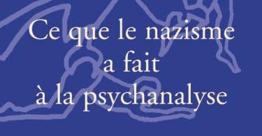 Laurence Kahn, Ce que le nazisme a fait à la psychanalyse