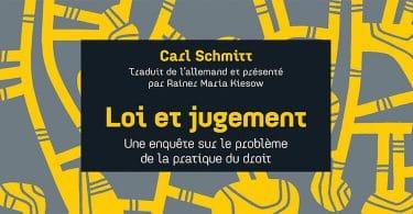 Carl Schmitt, Loi et jugement. Une enquête sur le problème de la pratique du droit