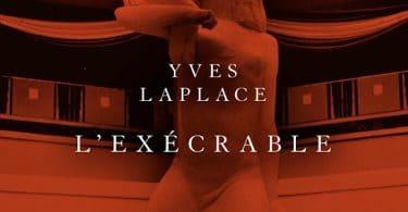 Yves Laplace, L'exécrable