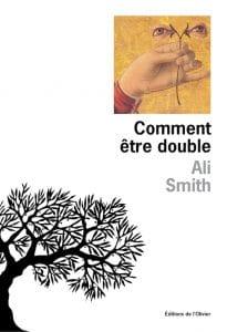 Ali Smith comment être double