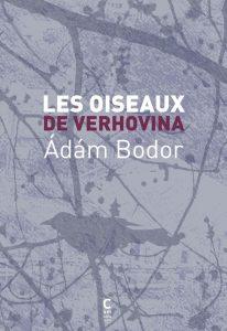 Ádám Bodor, Les oiseaux de Verhovina