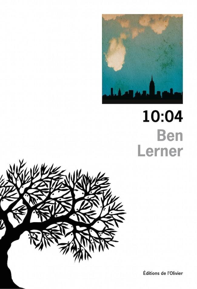 ben lerner 10 : 04 critique