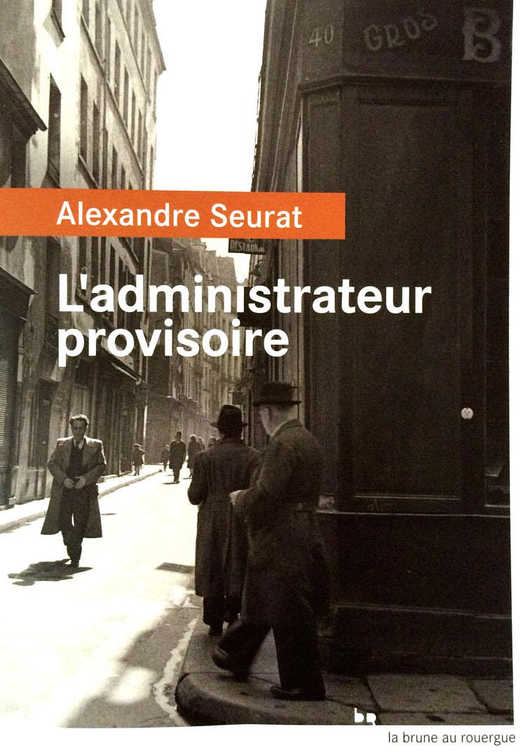 Alexandre Seurat, L'administrateur provisoire, Le Rouergue