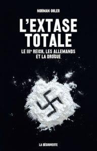 Norman Ohler, L'extase totale. Le IIIe Reich, les Allemands et la drogue
