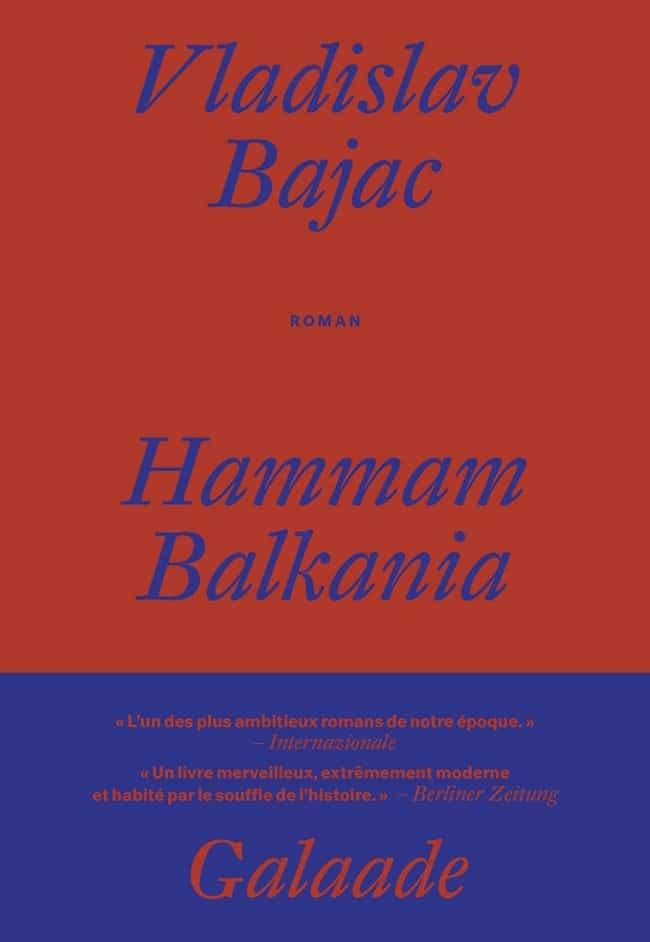 Vladislav Bajac, Hammam Balkania, Galaade
