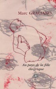Marc Graciano, Au pays de la fille électrique