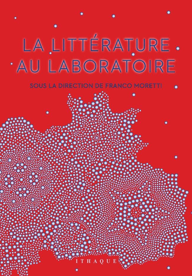Franco Moretti (dir), La littérature au laboratoire, Ithaque