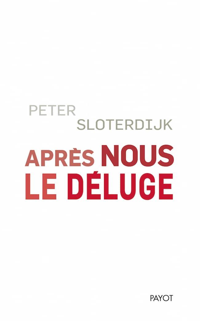 Peter Sloterdijk, Après nous le déluge