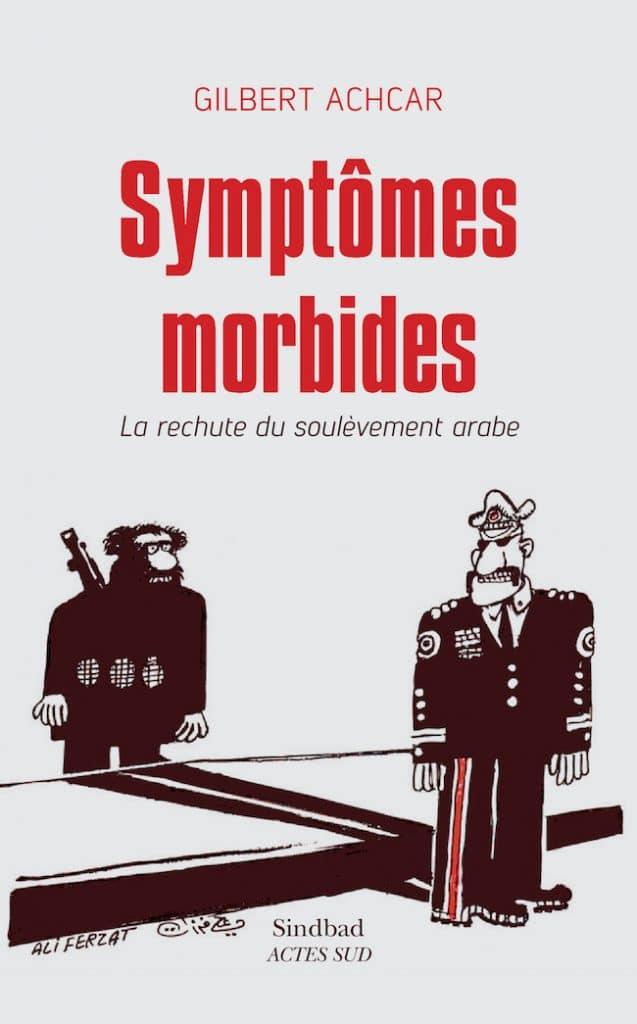 Gilbert Achcar symptômes morbides