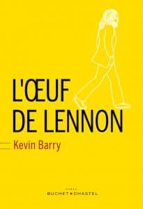 Kevin Barry l'œuf de Lennon