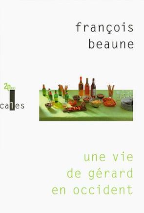 François Beaune une vie de Gerard en Occident