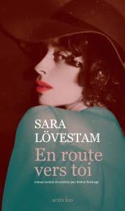 Sara Lövestam, En route vers toi