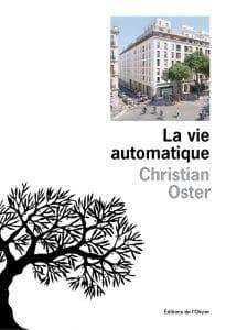 Christian Oster, La vie automatique, L'Olivier