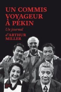 Arthur Miller, Un commis voyageur à Pékin, Éditions du sous-sol