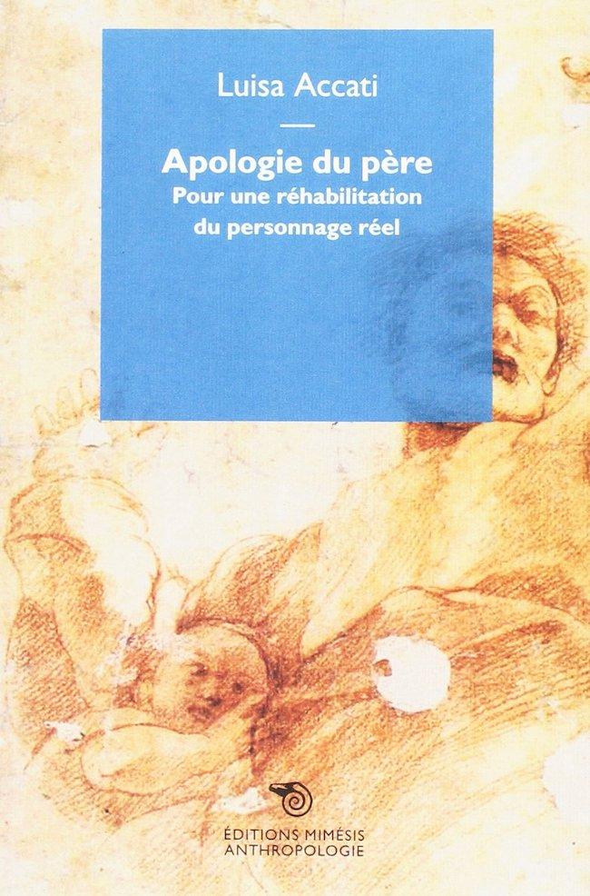 Luisa Accati, Apologie du père. Pour une réhabilitation du personnage réel