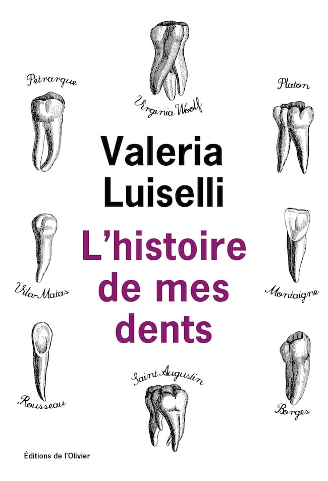 Valeria Luiselli, L'histoire de mes dents