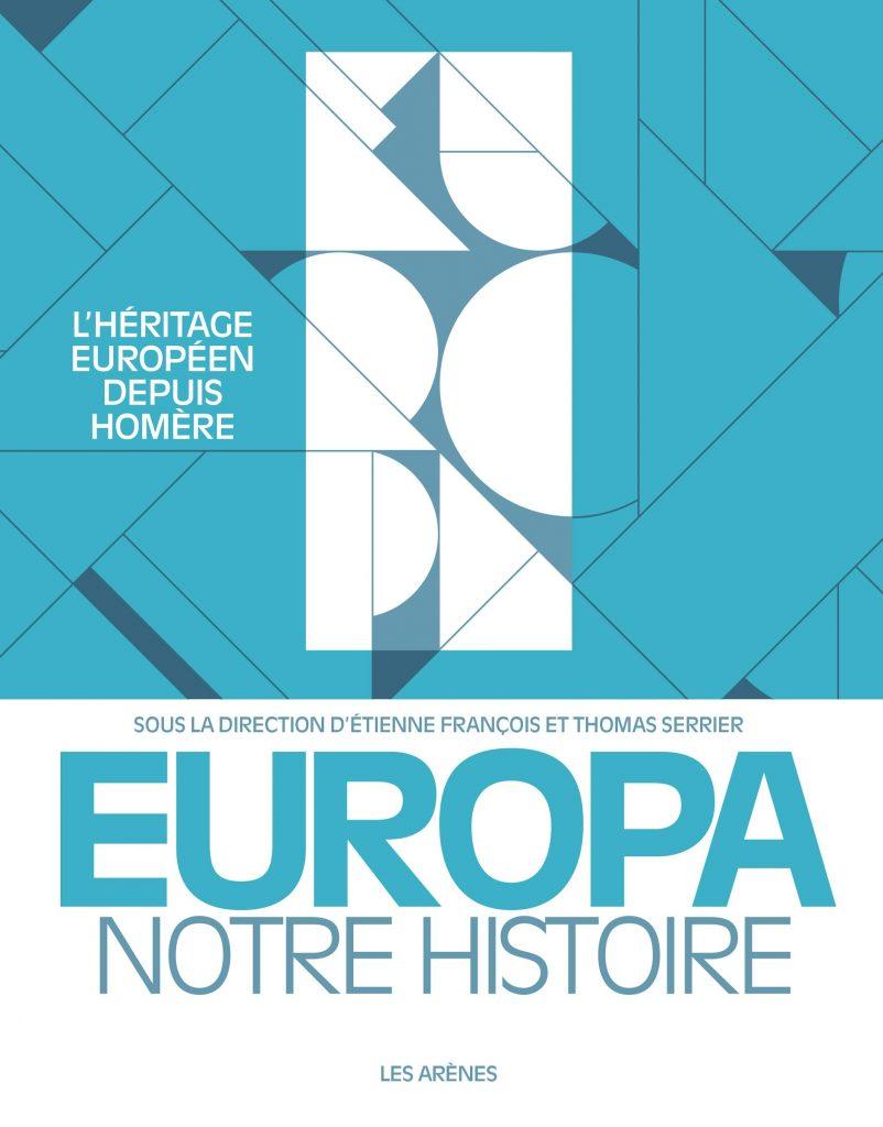 Étienne François et Thomas Serrier (dir.), Europa. Notre histoire
