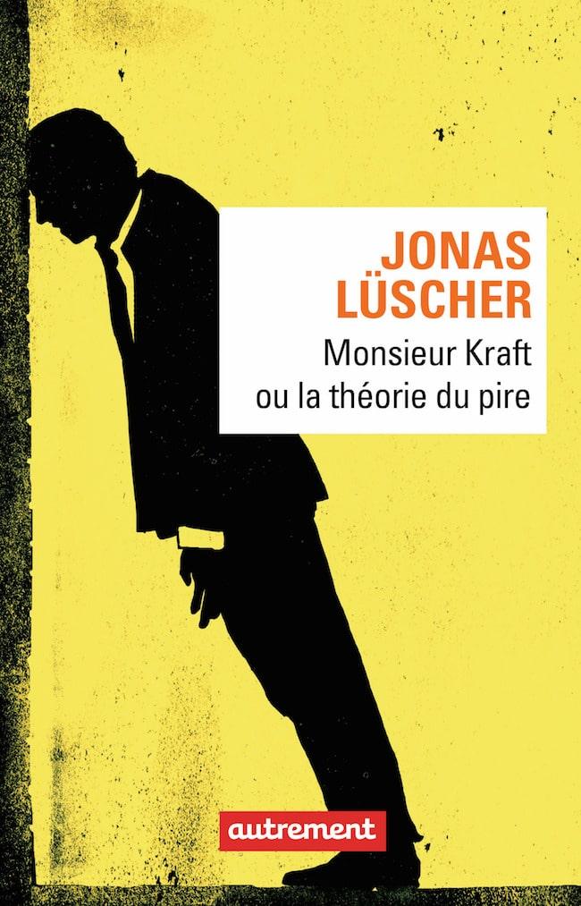 Jonas Lüscher, Monsieur Kraft ou la théorie du pire