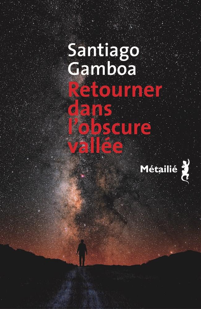Santiago Gamboa, Retourner dans l'obscure vallée
