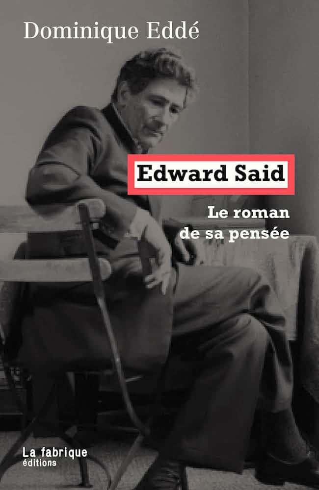 Dominique Eddé, Edward Said, le roman de sa pensée