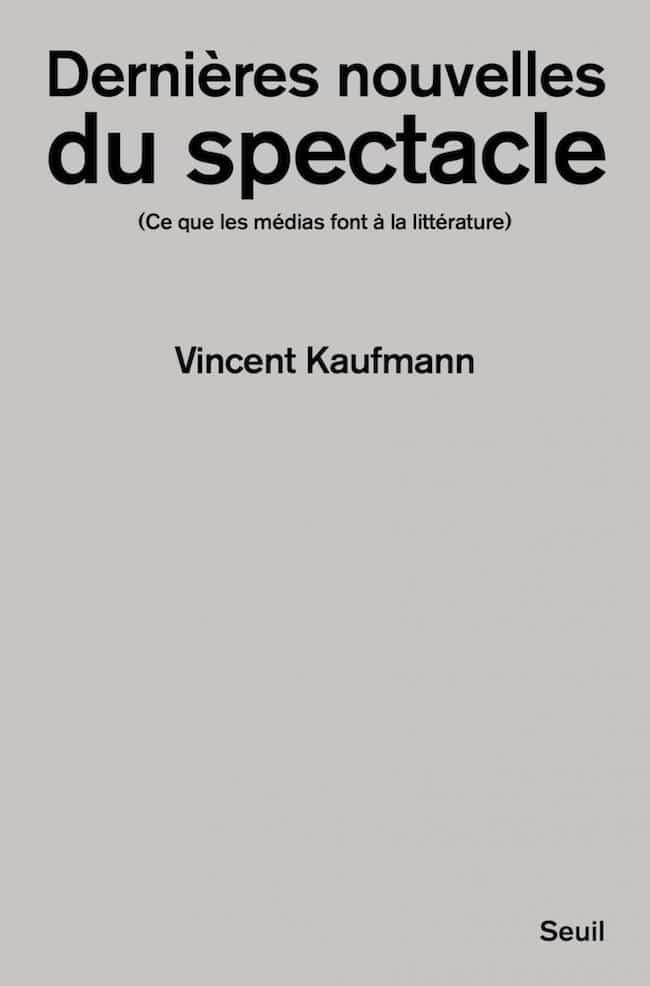 Vincent Kaufmann, Dernières nouvelles du spectacle