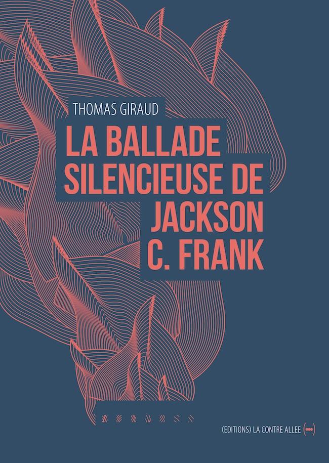 Thomas Giraud, La ballade silencieuse de Jackson C. Frank