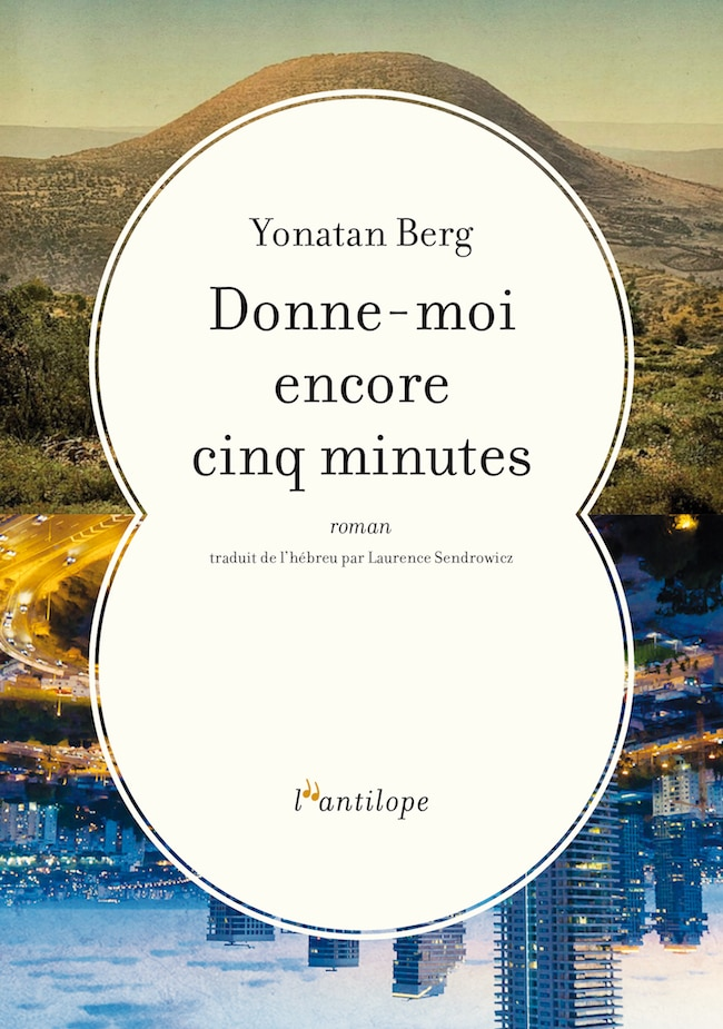 Yonatan Berg, Donne-moi encore cinq minutes