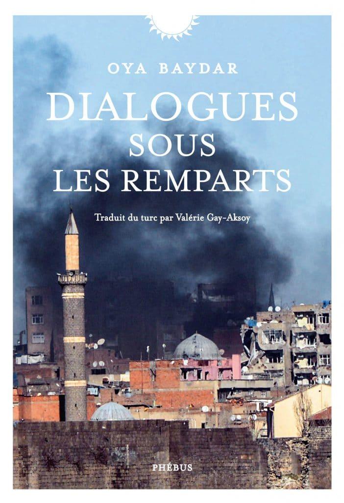 Oya Baydar, Dialogues sous les remparts