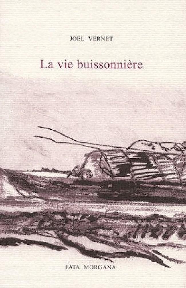 Joël Vernet, La vie buissonnière