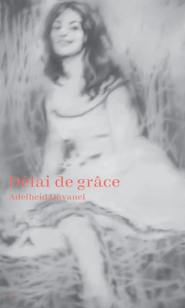 Adelheid Duvanel, Délai de grâce