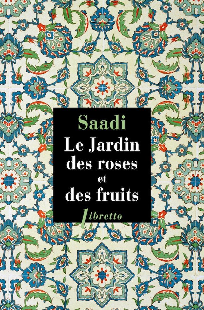 Sa'dī, Le Jardin des roses et des fruits