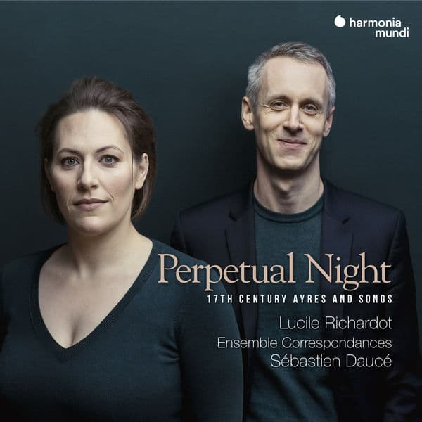 Perpetual Night. 17th Century Ayres and Songs. Lucile Richardot