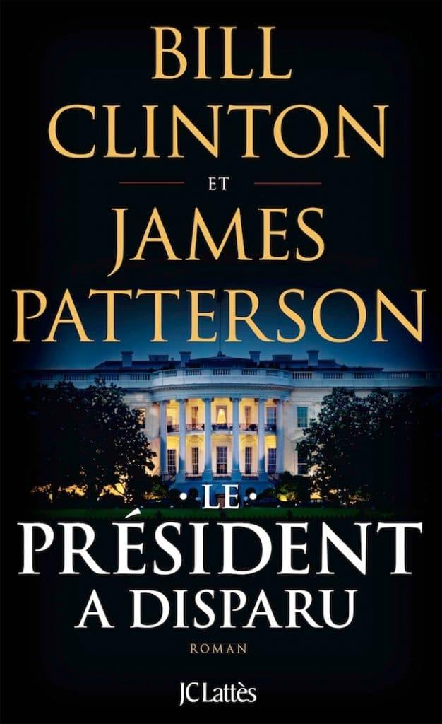 Bill Clinton et James Patterson, Le Président a disparu