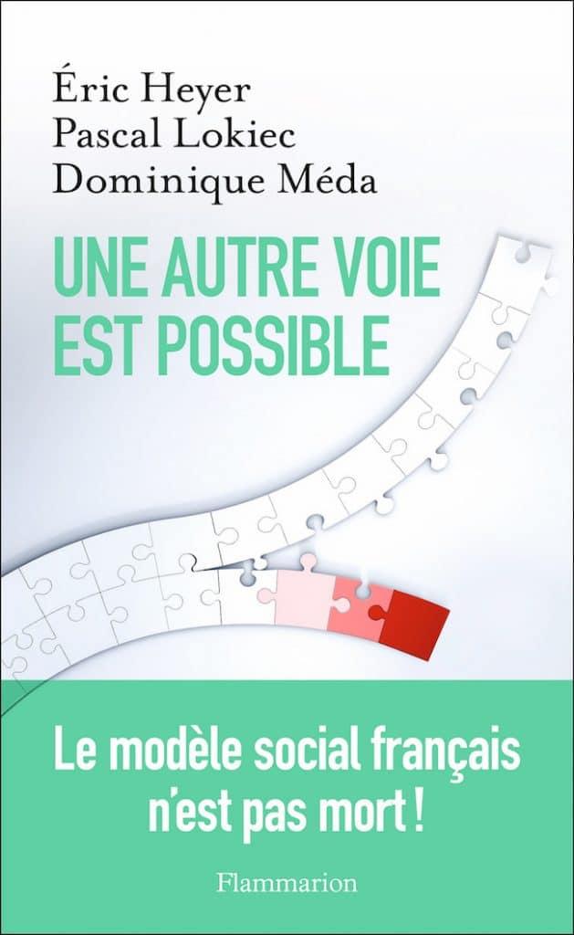 Éric Heyer, Pascal Lokiec et Dominique Méda, Une autre voie est possible