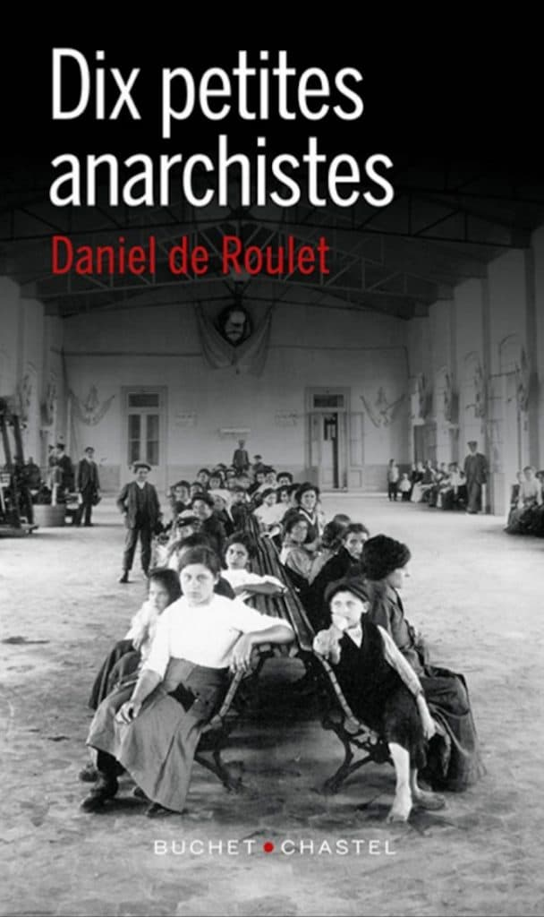 Daniel de Roulet, Dix petites anarchistes.