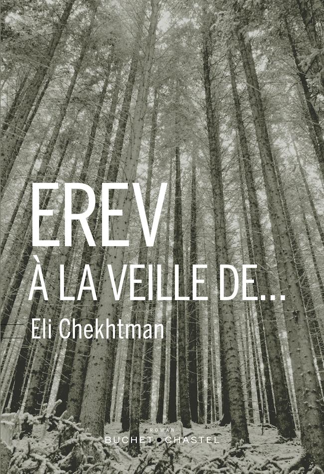 Elie Chekhtman, Erev. À la veille de…