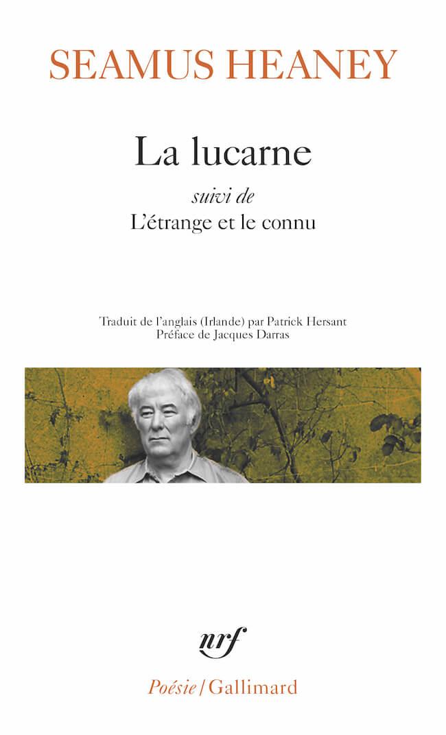 Seamus Heaney, La lucarne suivi de L'étrange et le connu.