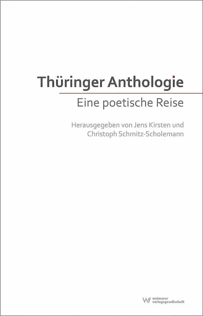 Thüringer Anthologie. Eine poetische Reise Thuringe