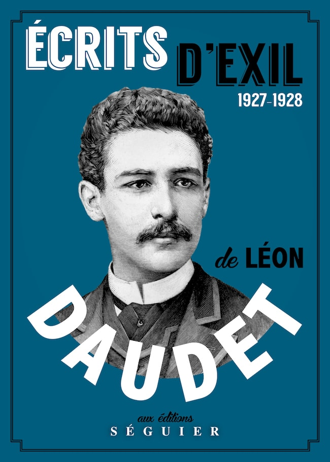 Léon Daudet, Écrits d'exil, 1927-1928