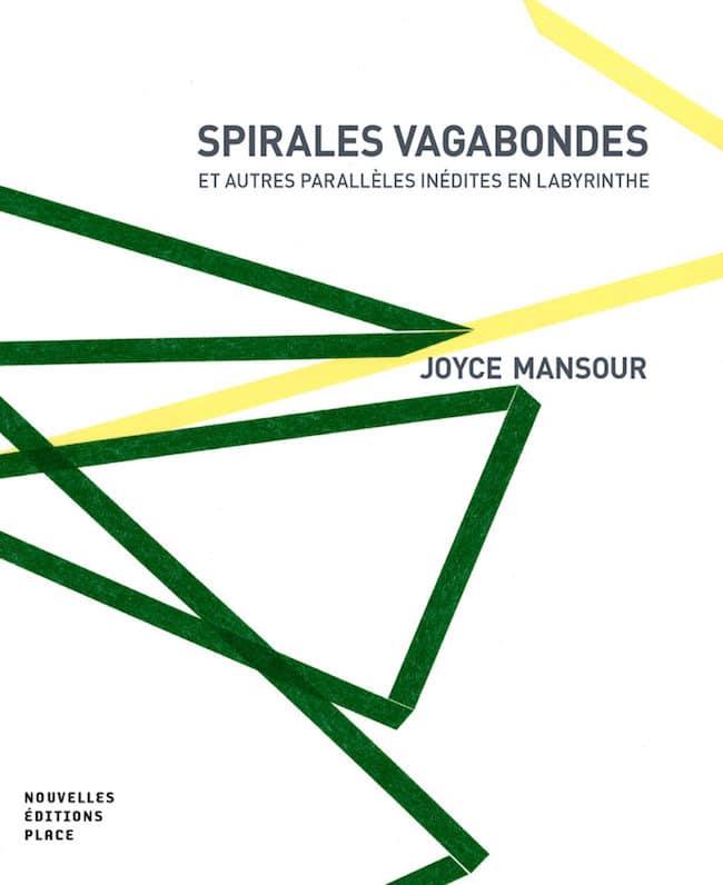 Joyce Mansour, Spirales vagabondes et autres parallèles inédites en labyrinthe