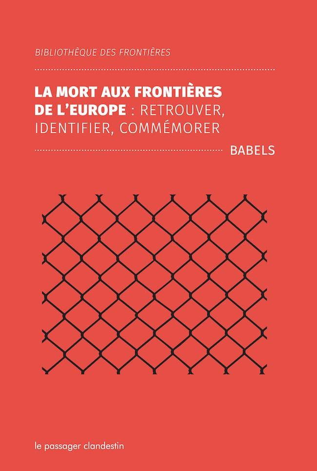 Carolina Kobelinsky et Stefan Le Courant (dir.), La mort aux frontières de l'Europe. Retrouver, identifier, commémorer Migrants