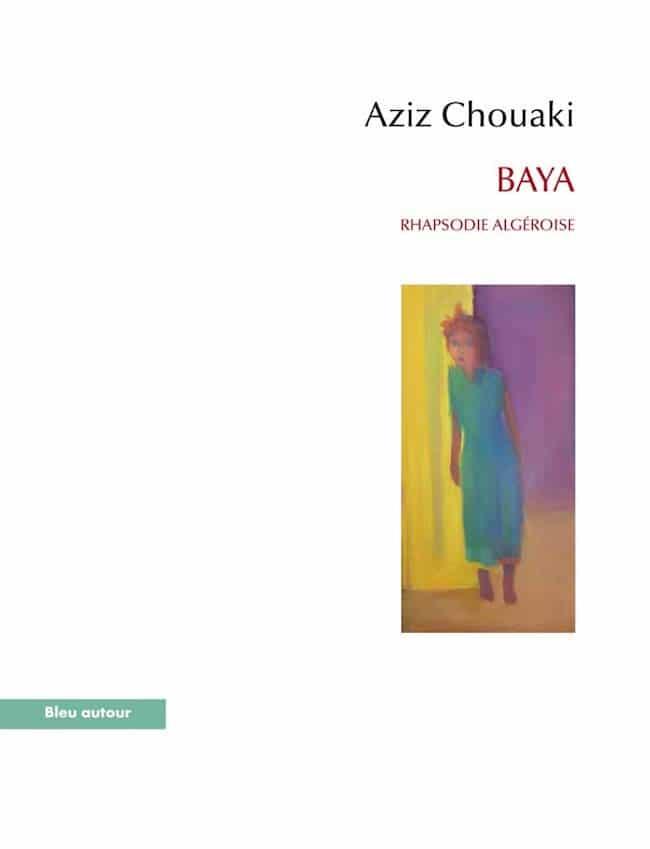 Aziz Chouaki, Baya. Rhapsodie algéroise