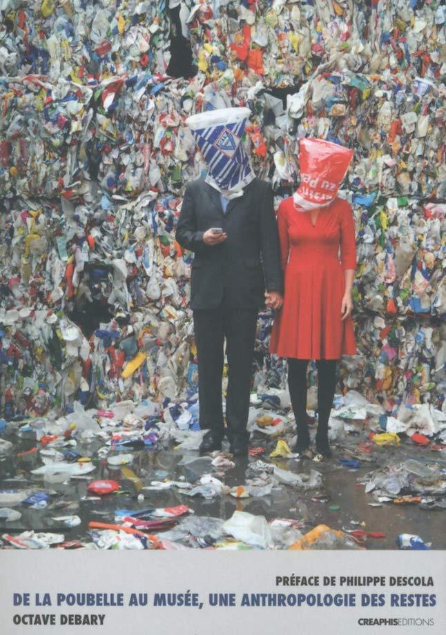 Octave Debary. De la poubelle au musée. Une anthropologie des restes