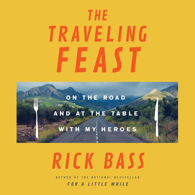 Rick Bass, Sur la route et en cuisine avec mes héros