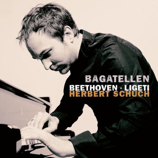 György Ligeti, Musica ricercata. Ludwig van Beethoven, Bagatelles op. 119 et 126. Herbert Schuch En attendant Nadeau Disques