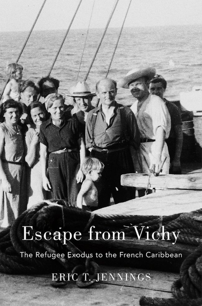 Eric T. Jennings, Escape from Vichy : The Refugee Exodus to the French Caribbean.