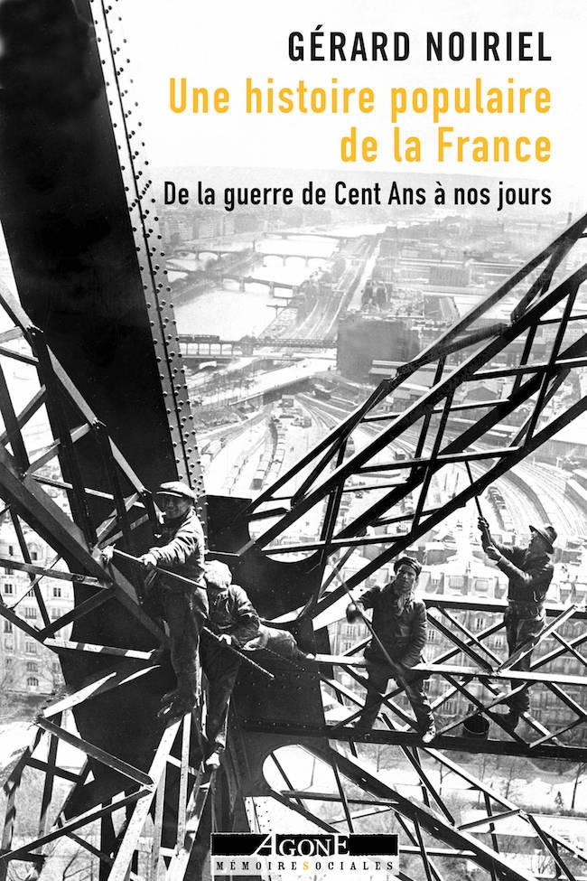 Gérard Noiriel, Histoire populaire de la France. De la guerre de Cent Ans à nos jours