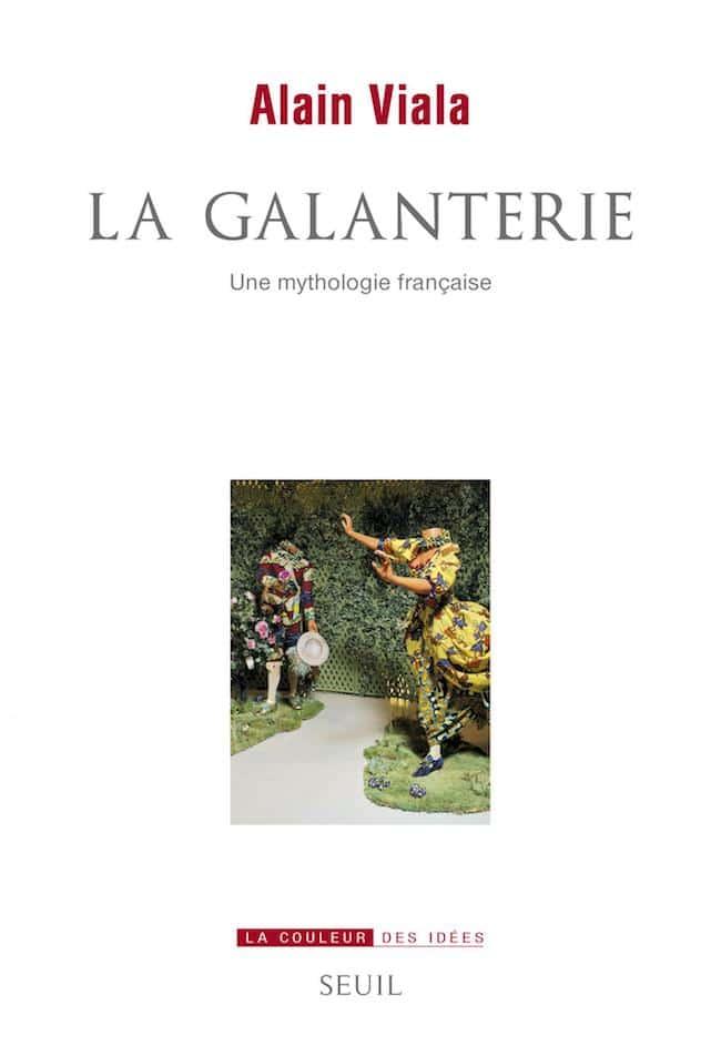 Alain Viala, La galanterie. Une mythologie française