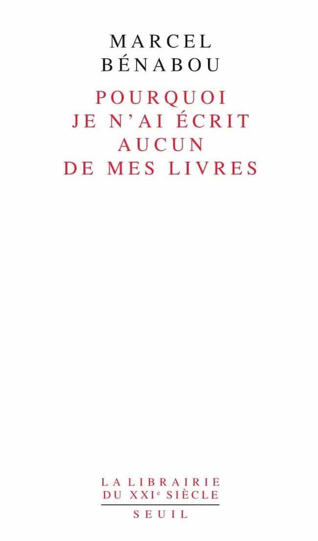 Marcel Bénabou, Pourquoi je n'ai écrit aucun de mes livres. Seuil, coll. « La Librairie du XXIe siècle